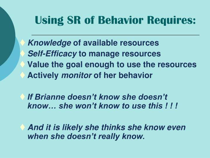 Using SR of Behavior Requires: