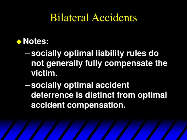 Bilateral Accidents