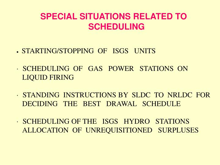 SPECIAL SITUATIONS RELATED TO SCHEDULING