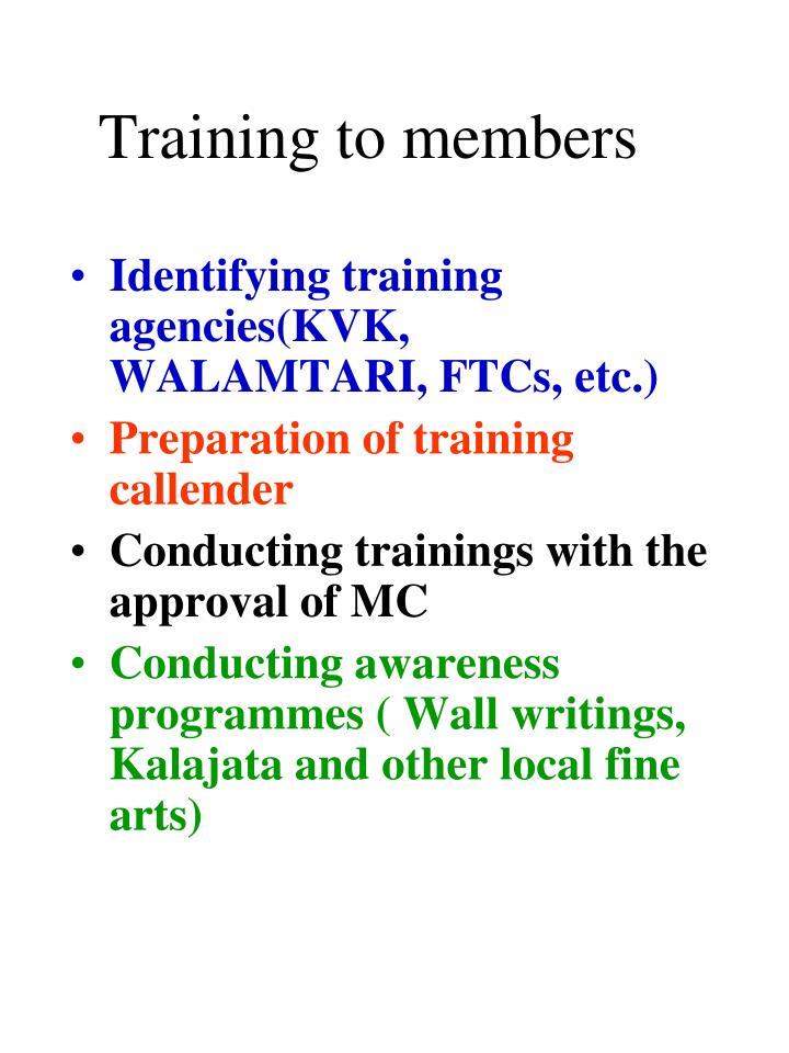 Training to members