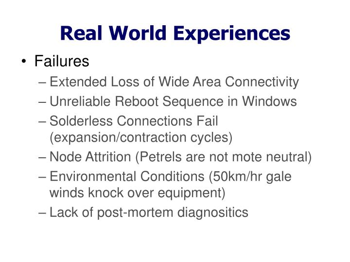 Real World Experiences
