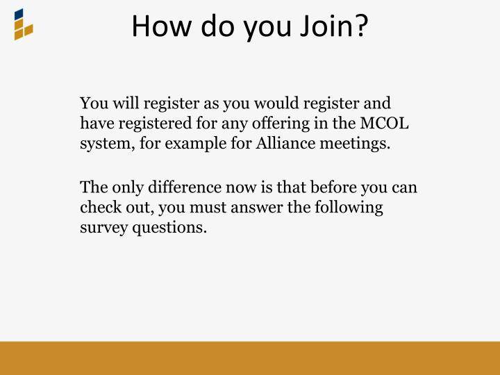 How do you Join?