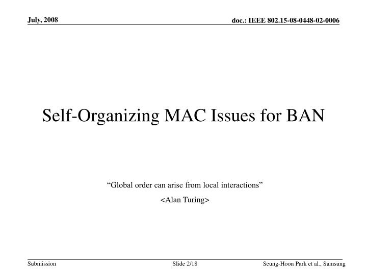 Self-Organizing MAC Issues for BAN