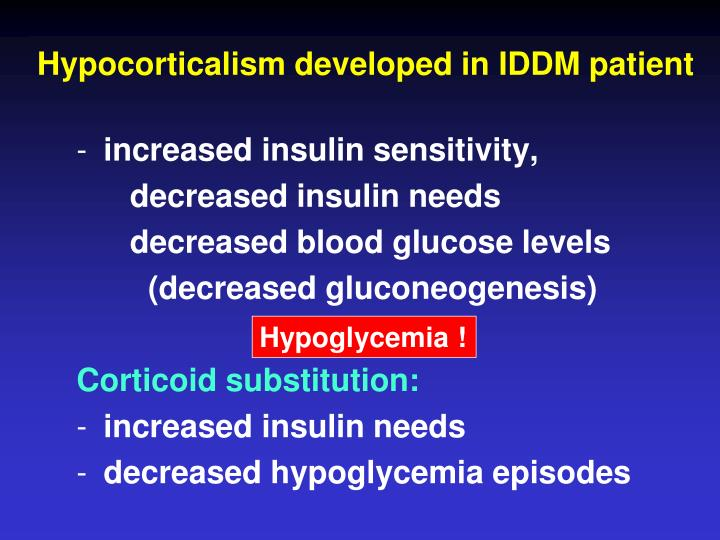Hypocorticalism developed in IDDM patient