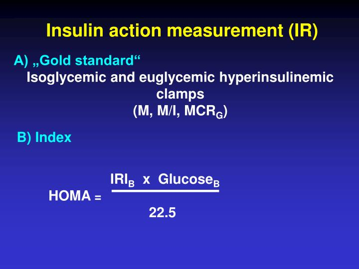 Insulin action measurement (IR)