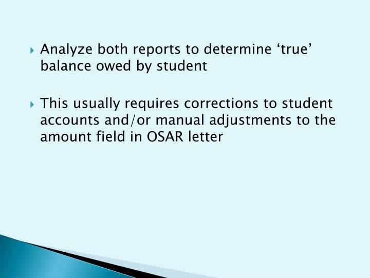 Analyze both reports to determine 'true' balance owed by student