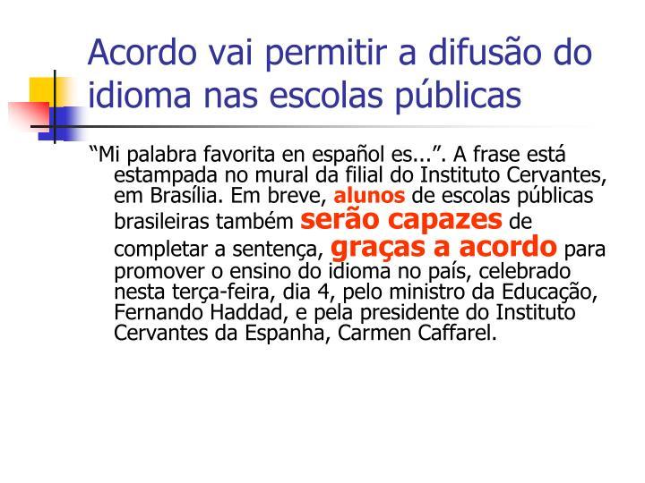 Acordo vai permitir a difusão do idioma nas escolas públicas
