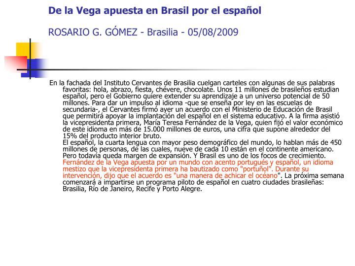 De la Vega apuesta en Brasil por el español