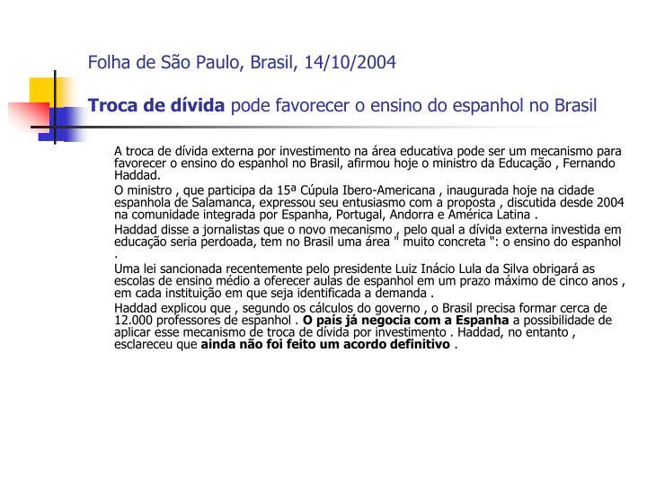 Folha de São Paulo, Brasil, 14/10/2004