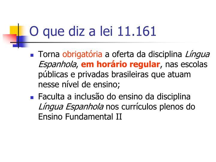 O que diz a lei 11.161