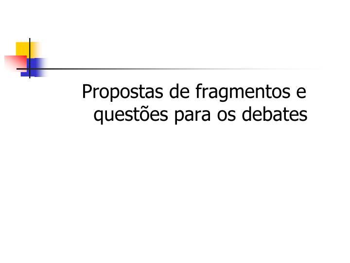 Propostas de fragmentos e questões para os debates
