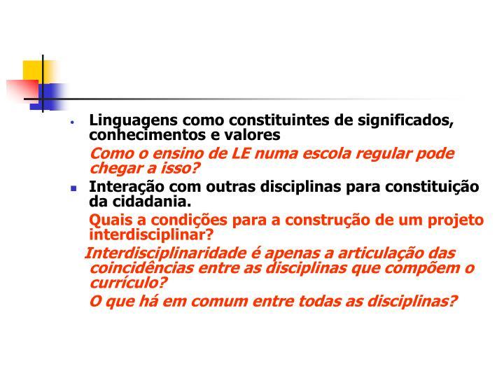 Linguagens como constituintes de significados, conhecimentos e valores