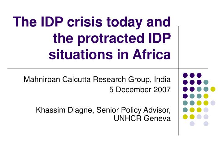 The idp crisis today and the protracted idp situations in africa