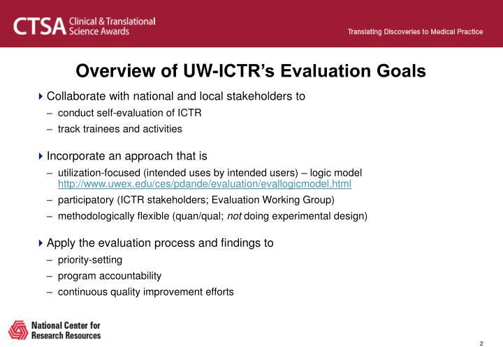 Overview of UW-ICTR's Evaluation Goals