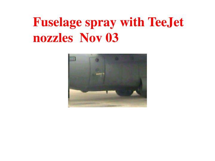 Fuselage spray with TeeJet nozzles  Nov 03