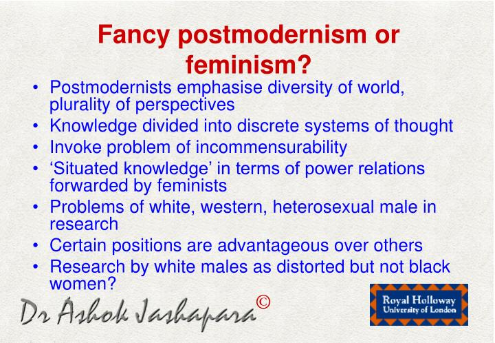 Fancy postmodernism or feminism?