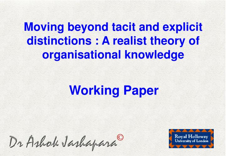Moving beyond tacit and explicit distinctions : A realist theory of organisational knowledge