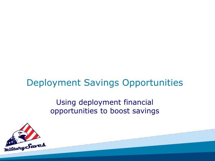 Deployment Savings Opportunities
