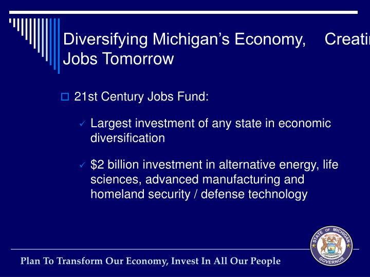 Diversifying Michigan's Economy,    Creating Jobs Tomorrow
