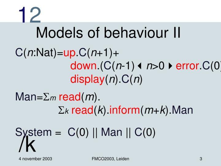 Models of behaviour II