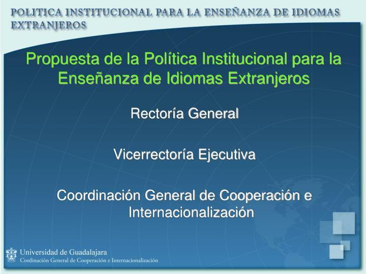 Propuesta de la Política Institucional para la Enseñanza de Idiomas Extranjeros