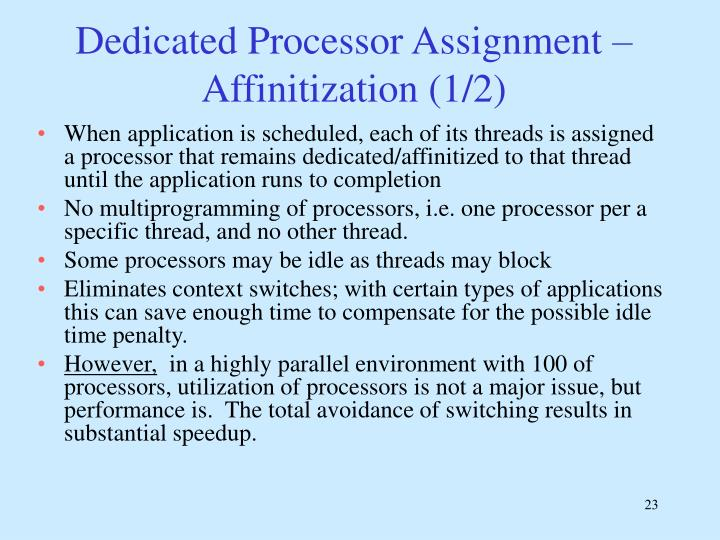 Dedicated Processor Assignment – Affinitization (1/2)