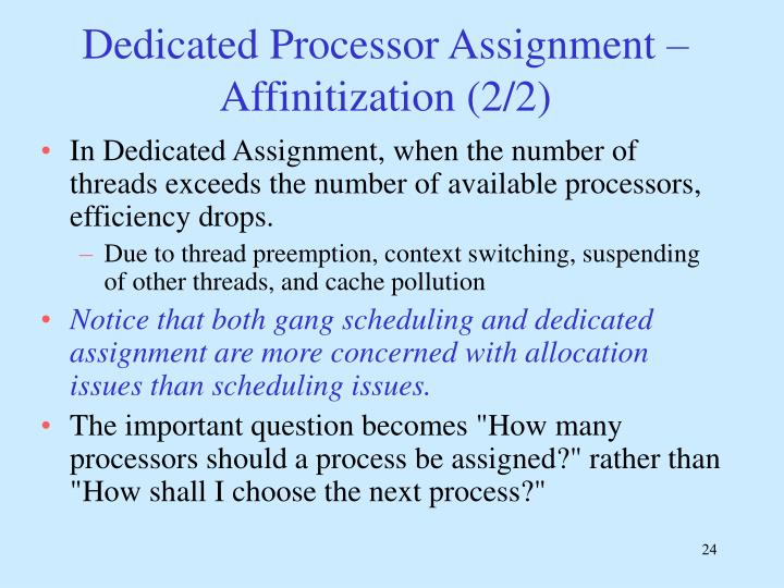 Dedicated Processor Assignment – Affinitization (2/2)