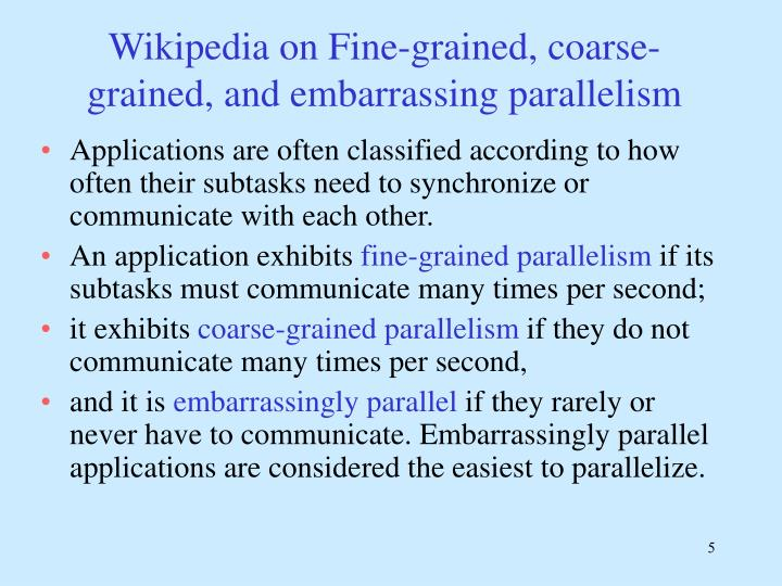 Wikipedia on Fine-grained, coarse-grained, and embarrassing parallelism