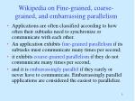 wikipedia on fine grained coarse grained and embarrassing parallelism