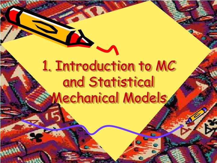 1. Introduction to MC and Statistical Mechanical Models