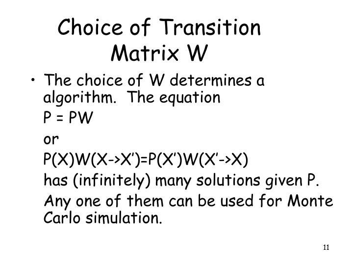 Choice of Transition Matrix W