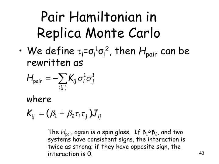 Pair Hamiltonian in Replica Monte Carlo