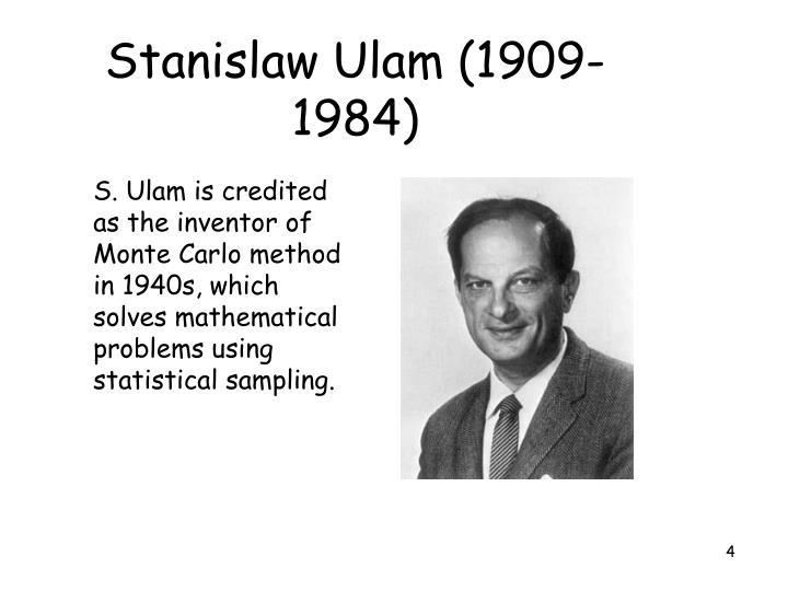 Stanislaw Ulam (1909-1984)