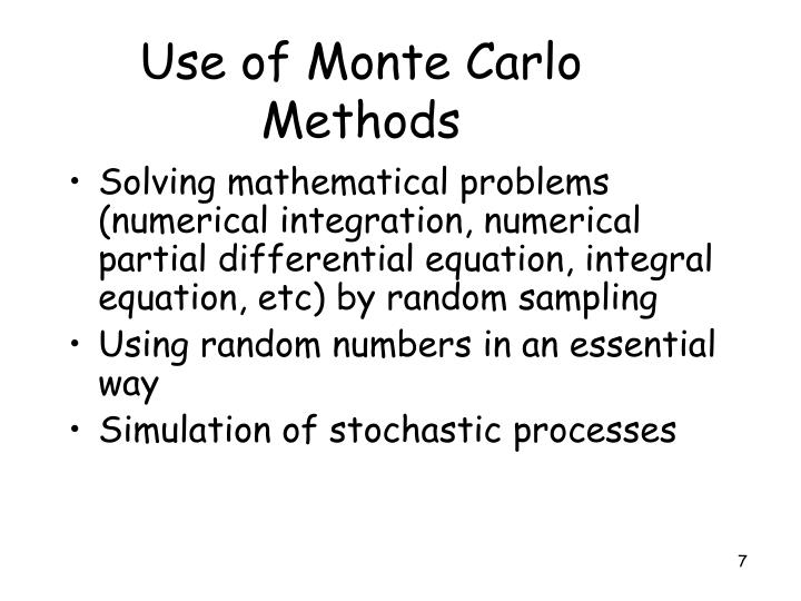 Use of Monte Carlo Methods
