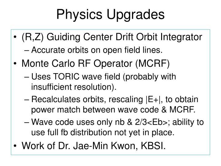 Physics Upgrades