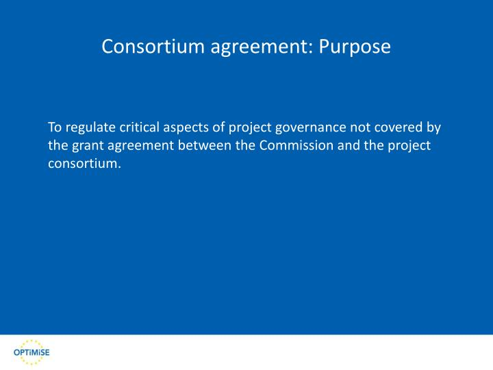 Consortium agreement: Purpose