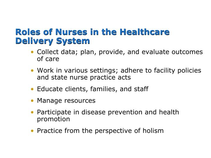 Roles of Nurses in the Healthcare Delivery System