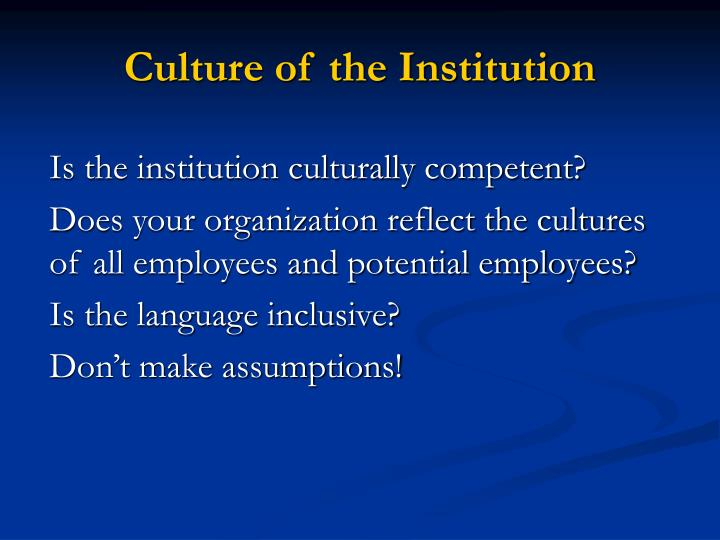 Culture of the Institution