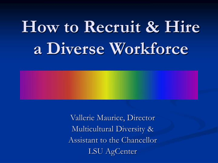 How to recruit hire a diverse workforce