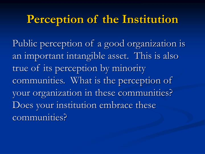 Perception of the Institution