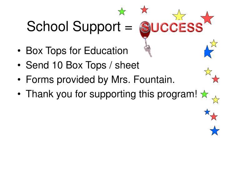 School Support =