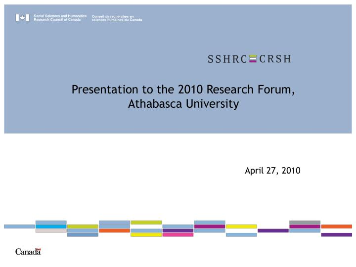 Presentation to the 2010 Research Forum,