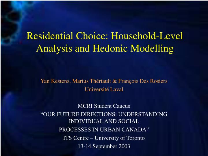 Residential choice household level analysis and hedonic modelling