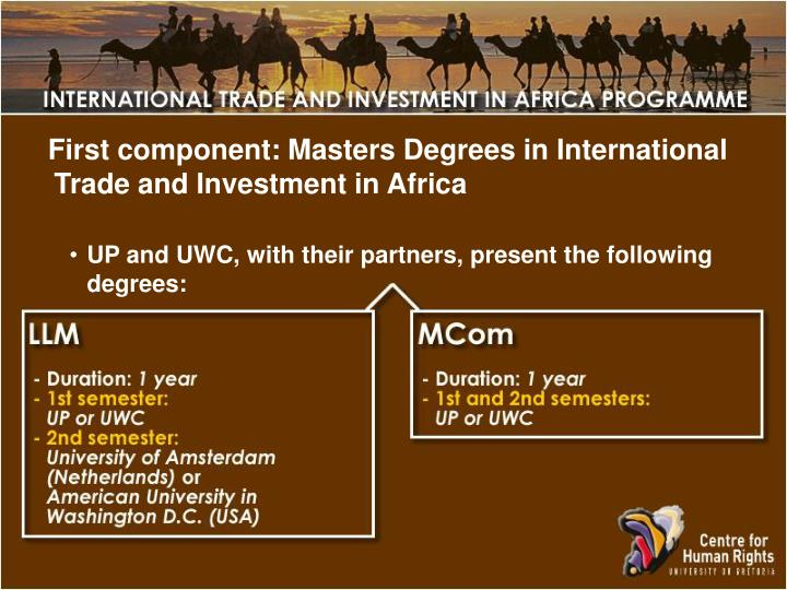 First component: Masters Degrees in International Trade and Investment in Africa