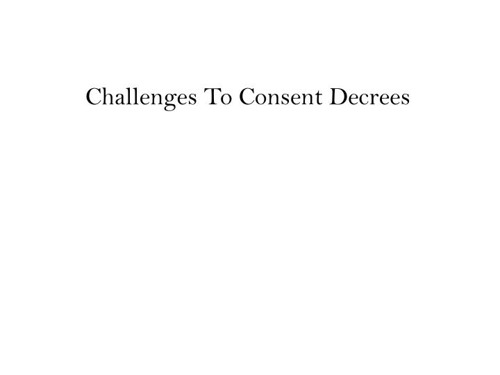 Challenges To Consent Decrees