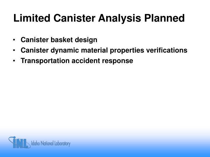 Limited Canister Analysis Planned
