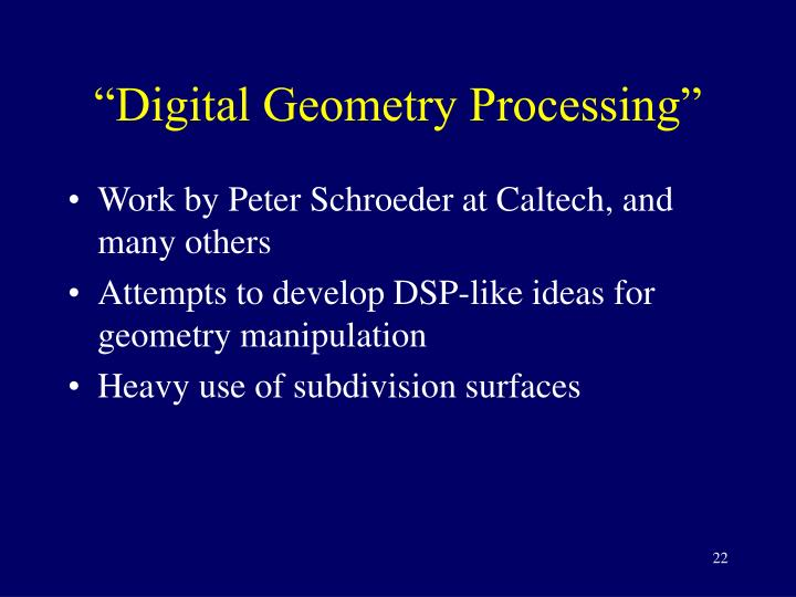 """Digital Geometry Processing"""