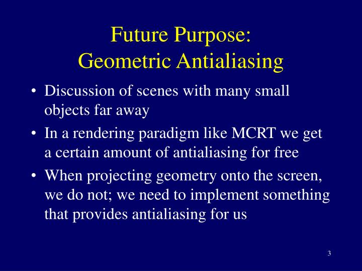 Future purpose geometric antialiasing