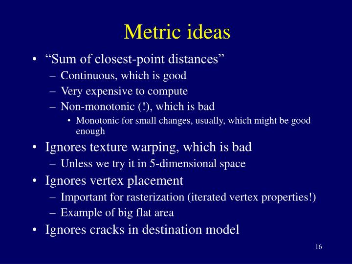 Metric ideas