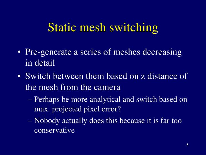 Static mesh switching